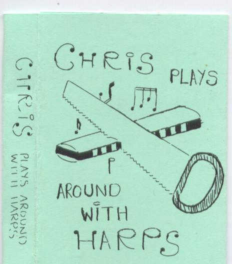 Chris Plays Around with Harps- Cassette (front)